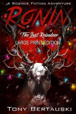 Ronin (Large Print Edition): The Last Reindeer - Claus 6 (Paperback)