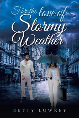 For the Love of Stormy Weather (Paperback)