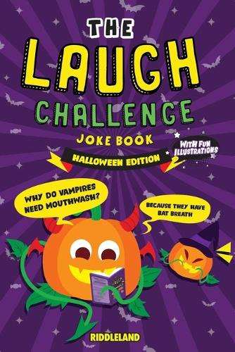 The Try Not to Laugh Challenge Joke Book - Halloween - Trick or Treat Edition: For Kids and Family: A Fun and Interactive Joke Book for Boys and Girls: Ages 6, 7, 8, 9, 10, 11, and 12 Years Old (Paperback)