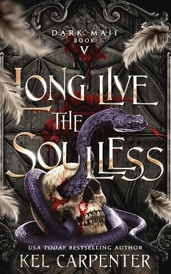 Long Live the Soulless - Dark Maji 5 (Paperback)