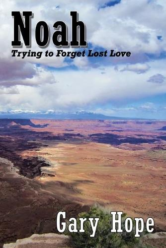 Noah: Trying to Forget Lost Love (Paperback)