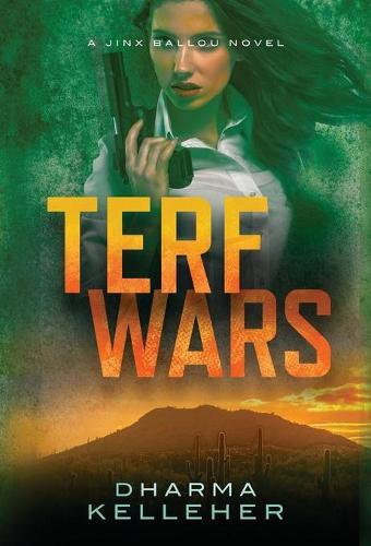 TERF Wars: A Jinx Ballou Novel (Hardback)