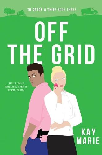 Off the Grid - To Catch a Thief 3 (Paperback)