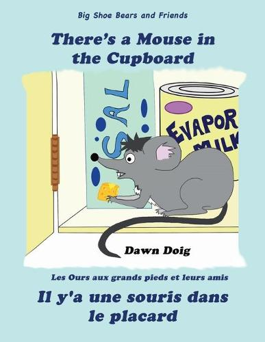 There's A Mouse in the Cupboard: A Big Shoe Bears and Friends Adventure - Big Shoe Bears and Friends 5 (Paperback)