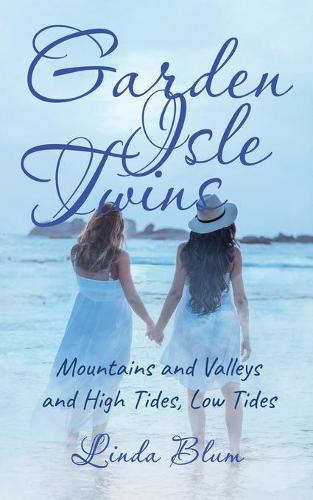 Garden Isle Twins: Mountains and Valleys and High Tides, Low Tides (Paperback)