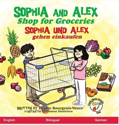 Sophia and Alex Shop for Groceries: Sophia und Alex gehen einkaufen - Sophia and Alex / Sophia Und Alex 8 (Hardback)