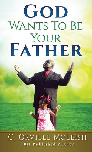 God Wants To Be Your Father (Hardback)
