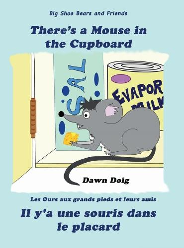 There's a Mouse in the Cupboard: A Big Shoe Bears and Friends Adventure - Big Shoe Bears and Friends 5 (Hardback)