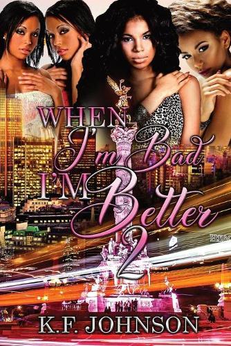 When I'm Bad I'm Better 2 - When I'm Bad I'm Better 2 (Paperback)