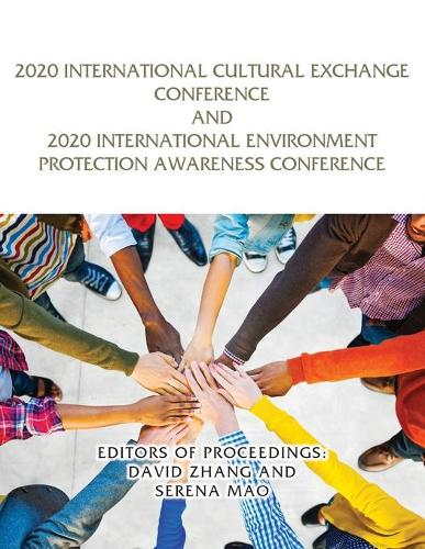 2020 International Cultural Exchange Conference and 2020 International Environment Protection Awareness Conference (Paperback)