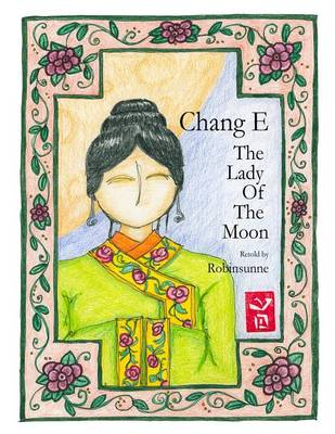 Chang E: The Lady of the Moon (Paperback)