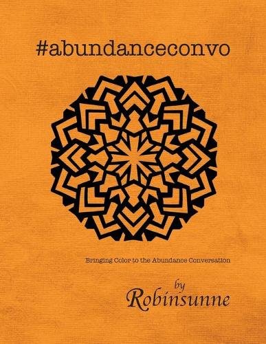 #abundanceconvo: Bringing Color to the Abundance Conversation (Paperback)