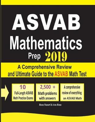 ASVAB Mathematics Prep 2019: A Comprehensive Review and Ultimate Guide to the ASVAB Math Test (Paperback)