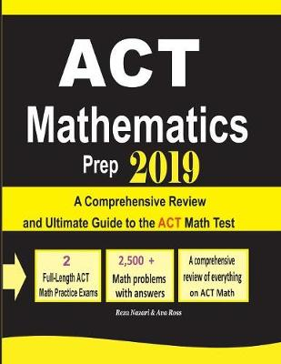 ACT Mathematics Prep 2019: A Comprehensive Review and Ultimate Guide to the ACT Math Test (Paperback)
