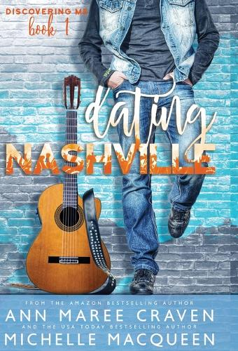 Dating Nashville (Discovering Me Book 1) - Discovering Me 1 (Hardback)