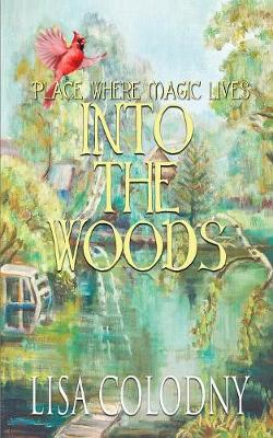 Place Where Magic Lives: Into the Woods (Paperback)