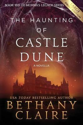 The Haunting of Castle Dune - A Novella: A Scottish, Time Travel Romance - Morna's Legacy 10.5 (Paperback)