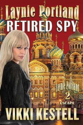 Laynie Portland, Retired Spy - Laynie Portland 2 (Paperback)