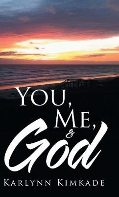 You, Me, & God (Hardback)