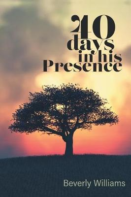 40 Days in His Presence (Paperback)