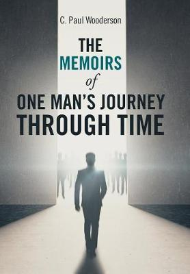 The Memoirs of One Man's Journey Through Time (Hardback)