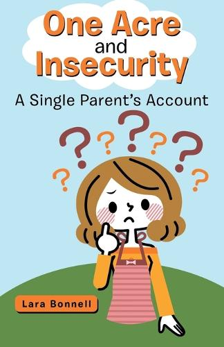 One Acre and Insecurity: A Single Parent's Account (Paperback)