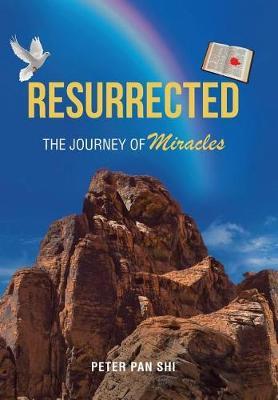 Resurrected: The Journey of Miracles (Hardback)