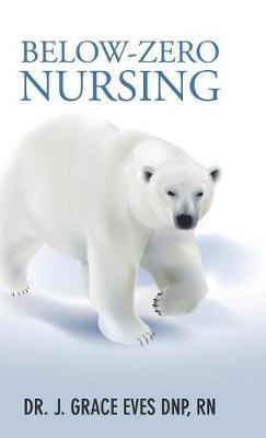 Below-Zero Nursing (Hardback)
