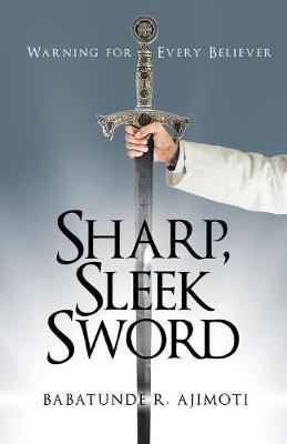 Sharp, Sleek Sword: Warning for Every Believer (Paperback)