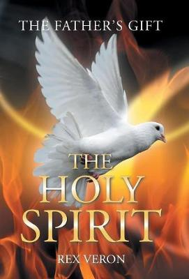 The Father'S Gift: The Holy Spirit (Hardback)