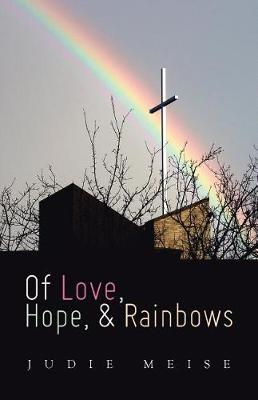Of Love, Hope, & Rainbows (Paperback)
