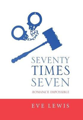Seventy Times Seven: Romance Impossible (Hardback)