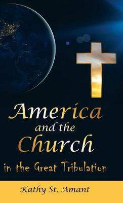 America and the Church in the Great Tribulation (Hardback)