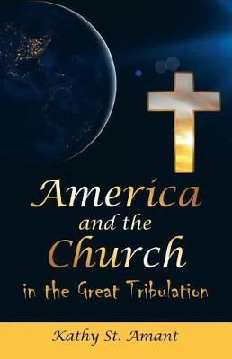 America and the Church in the Great Tribulation (Paperback)