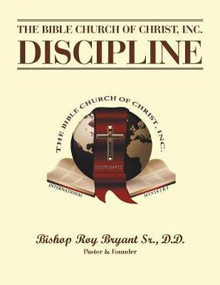 The Bible Church of Christ, Inc. Discipline (Paperback)