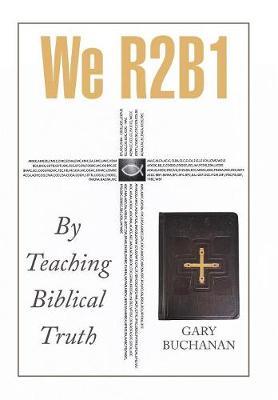 We R2b1: By Teaching Biblical Truth (Hardback)