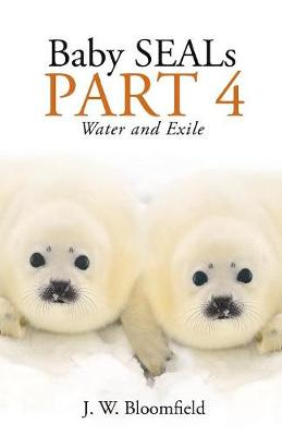 Baby Seals Part 4: Water and Exile (Paperback)