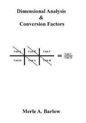 Dimensional Analysis & Conversion Factors (Hardback)