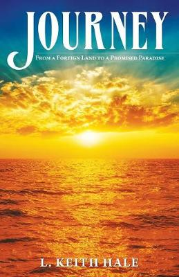 Journey: From a Foreign Land to a Promised Paradise (Paperback)
