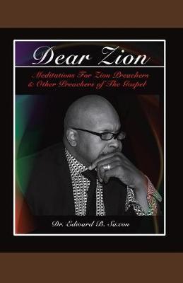 Dear Zion: Meditations for Zion Preachers & Other Preachers of the Gospel (Paperback)