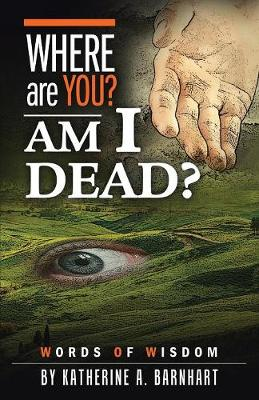 Where Are You? Am I Dead?: Words of Wisdom (Paperback)