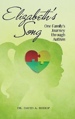 Elizabeth'S Song: One Family'S Journey Through Autism (Hardback)