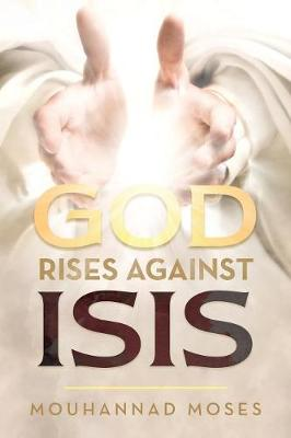 God Rises Against Isis (Paperback)