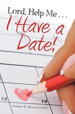 Lord, Help Me . . . I Have a Date! (Paperback)
