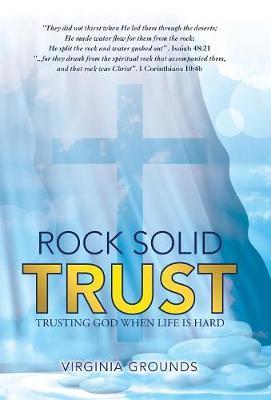 Rock Solid Trust: Trusting God When Life Is Hard (Hardback)