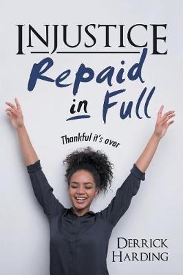 Injustice Repaid in Full (Paperback)
