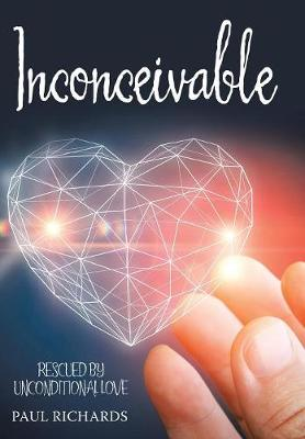 Inconceivable: Rescued by Unconditional Love (Hardback)