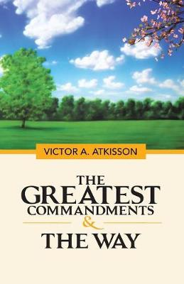 The Greatest Commandments & the Way (Paperback)
