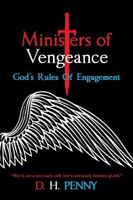 Ministers of Vengeance: God's Rules of Engagement (Paperback)