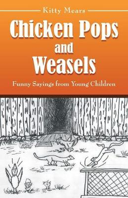 Chicken Pops and Weasels: Funny Sayings from Young Children (Paperback)